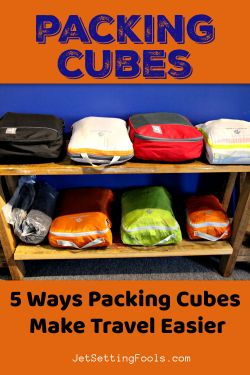 5 Ways Packing Cubes Make Travel Easier by JetSettingFools.com