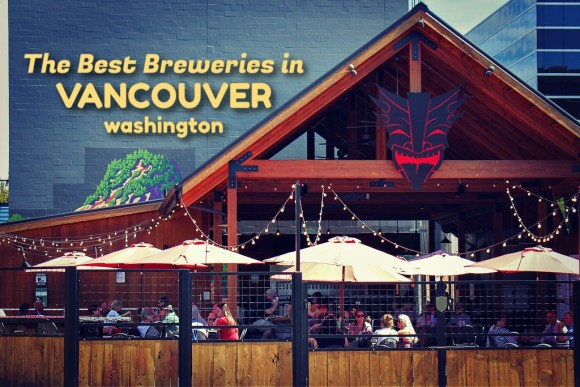The Best Breweries in Vancouver, Washington by JetSettingFools.com