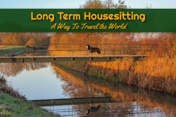 Long Term Housesitting A Way To Travel the World by JetSettingFools.com
