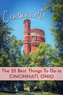 The 25 Best Things To Do in Cincinnati, Ohio