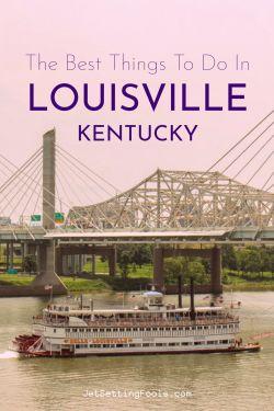 Best Things To Do in Louisville, Kentucky