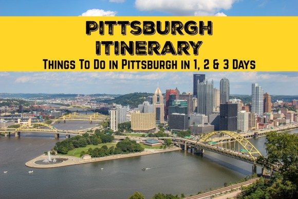 Pittsburgh Itinerary: Things To Do in Pittsburgh in 1 2 3 Days