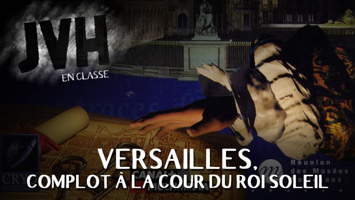 Versailles, complot à la cour du Roi Soleil