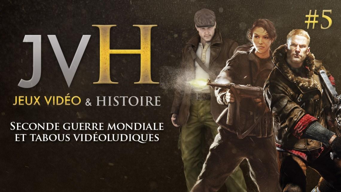 JVH #5 – Seconde guerre mondiale et tabous vidéoludiques