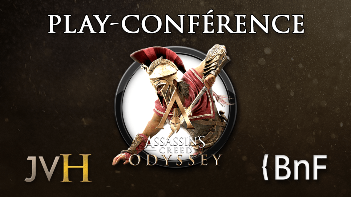 Play-Conférence [BNF] – Assassin's Creed Odyssey