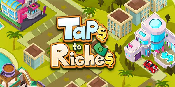 Taps to Riches Astuce Triche Gemmes et Argent Gratuit