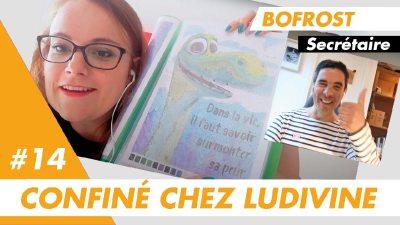Confiné chez Ludivine, secrétaire chez Bofrost à Paris