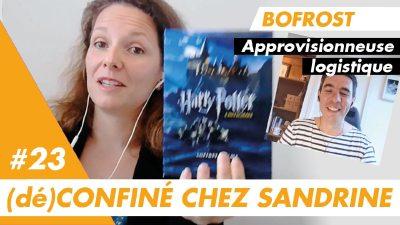 (dé)Confiné chez Sandrine, approvisionneuse logistique chez Bofrost à Lyon