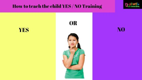 child YES / NO Training
