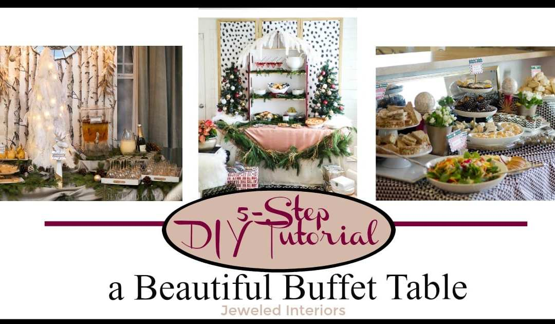 How to Set-up a Statement Making Buffet Table for Your Next Party ...