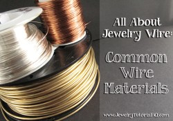 All about Jewelry Wire - Wire Materials. Choosing the right wire is an important part of successful wire jewelry designs. This article covers the many types of wire available so you know what it all means and how to choose the right wire for your jewelry projecs. https://jewelrytutorialhq.com/all-about-jewelry-wire-wire-materials