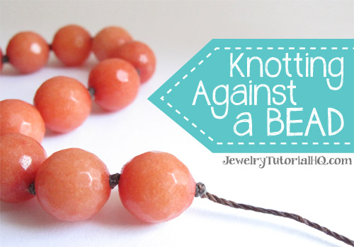 Cord Knotting Tip: How to knot against a bead