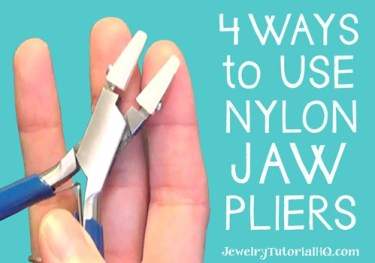 4 ways to use nylon jaw chain nose pliers in making wire jewelry {video demo}!