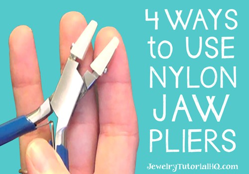 4 ways to use nylon jaw chain nose pliers in making wire jewelry!