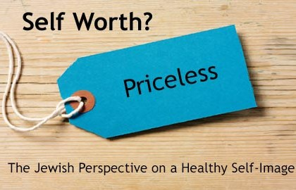 Self-Worth? Priceless: The Jewish Perspective on a Healthy Self-Image