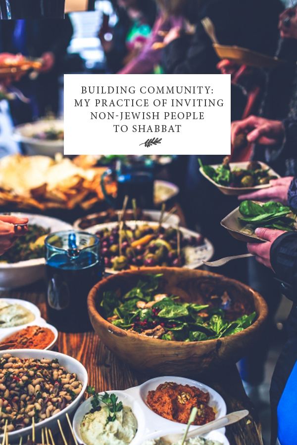 Building Community: My Practice of Inviting Non-Jewish People to Shabbat