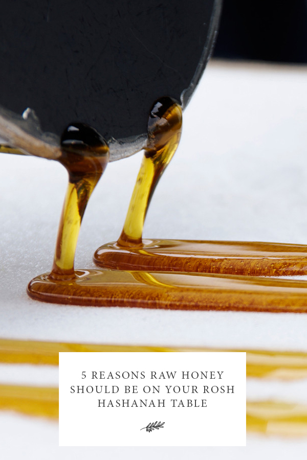5 Reasons Raw Honey Should be on Your Rosh Hashanah Table
