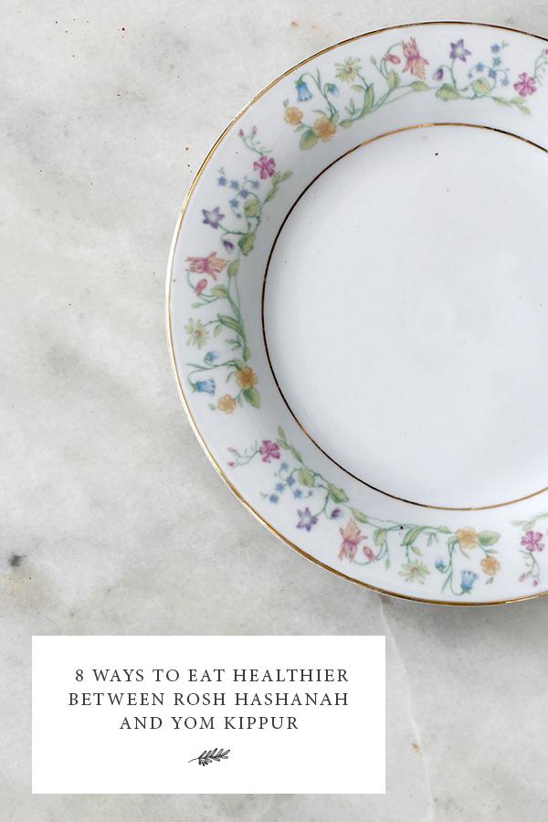 8-ways-to-eat-healthier-between-rosh-hashanah-yom-kippur-jewish-food-hero-1