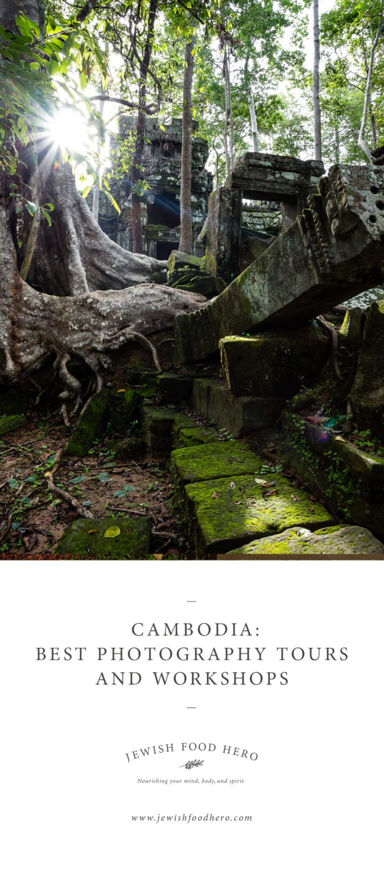 Best photography tours in Cambodia, must see sights in Cambodia, workshops for photography in Cambodia