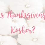 Is Thanksgiving Kosher?