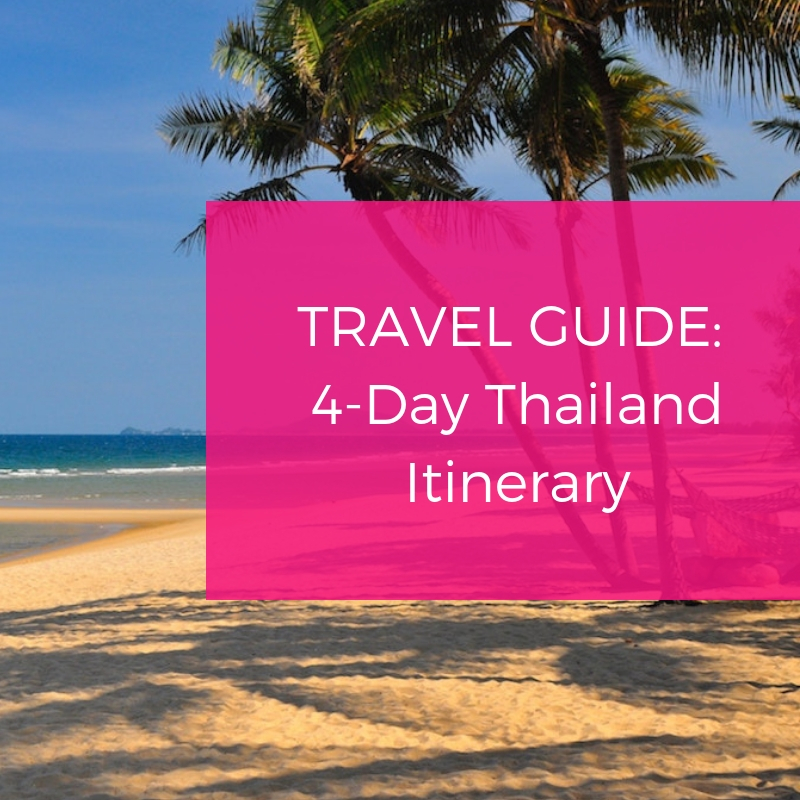 4 Day Thailand Itinerary