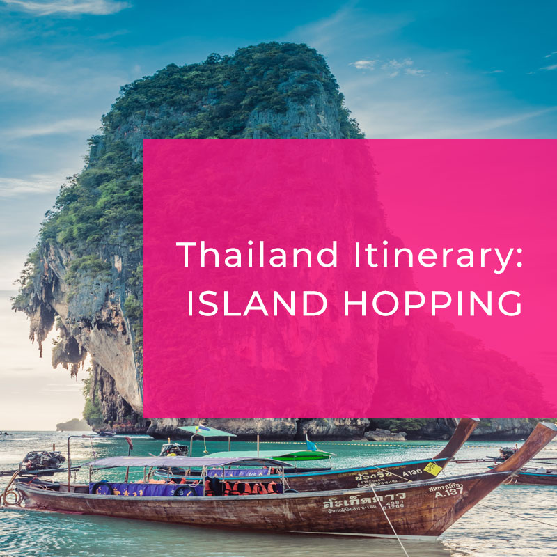 Thailand Itinerary – A Beginner's Guide to Island Hopping in the Land of Smiles