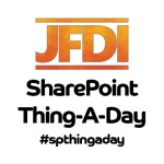 SharePoint Thing A Day - short, informative videos about all things SharePoint