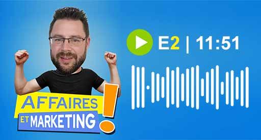 podcast affaires et marketing #2