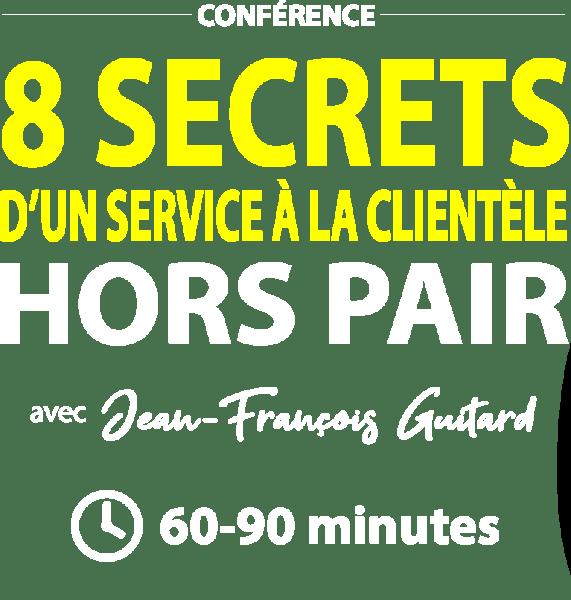 Conférence : 8 secret d'un service à la clientèle hors pair