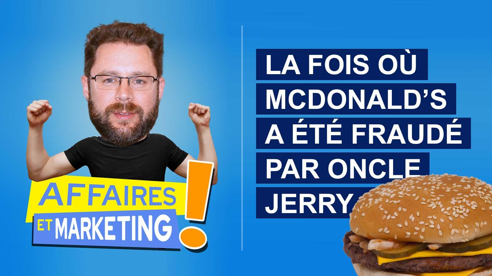 La fois ou McDonald's a été fraudé par « Oncle Jerry »