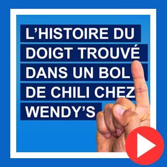L'histoire du doigt trouvé dans un bol de chili Wendy's