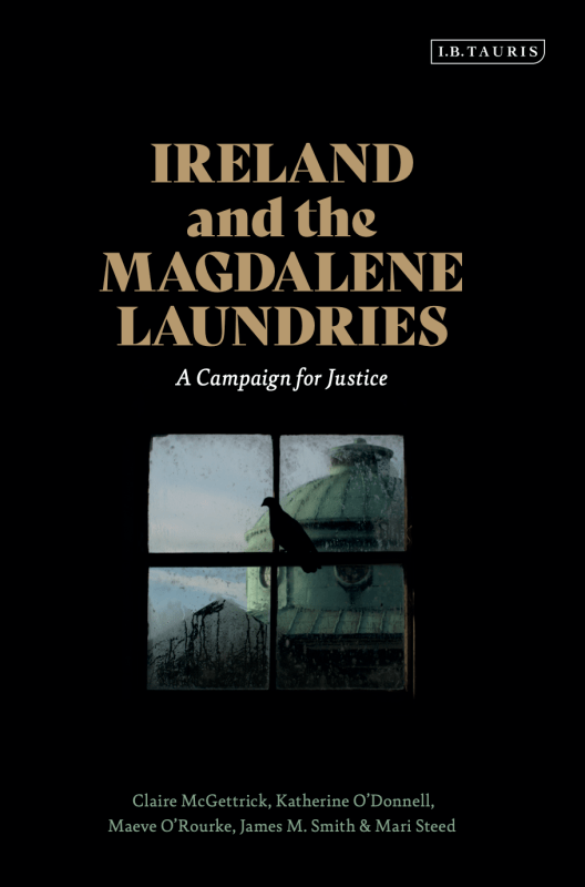 Ireland and the Magdalene Laundries: A Campaign for Justice