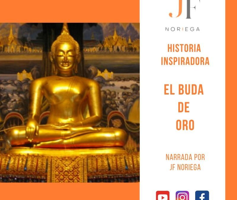 El Buda de Oro| Historia Inspiradora