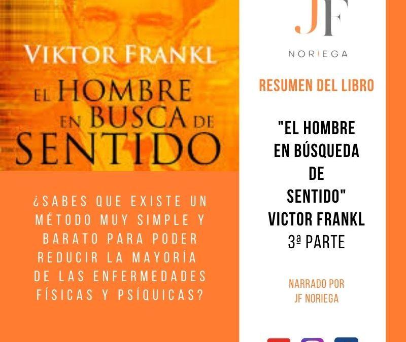 El hombre en búsqueda de sentido de  Victor Frankl parte 3 y conclusión