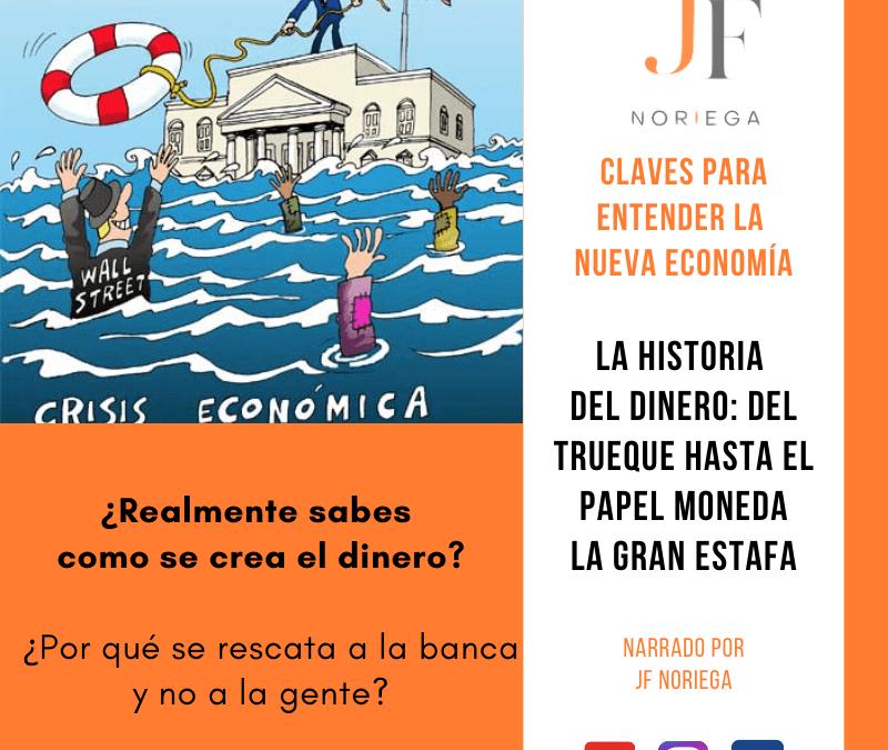 Historia del Dinero: Del Trueque al Papel Moneda -La Gran Estafa