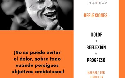 Dolor + Reflexión= Progreso