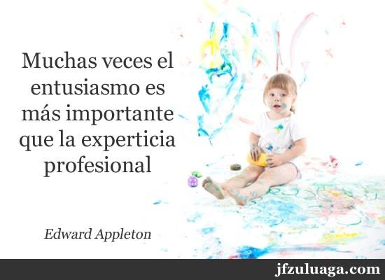 Muchas veces el entusiasmo es más importante que la experticia profesional
