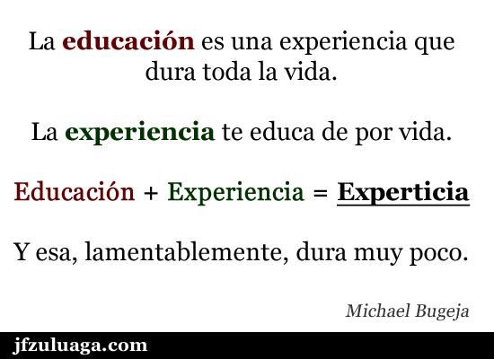 Educación + Experiencia = Experticia