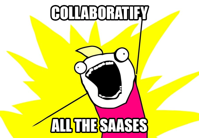 Collaboratify all the SaaSes!