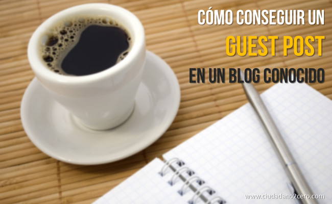 como conseguir un guest post en un blog conocido
