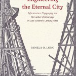 A conversation about Pamela Long's Engineering the Eternal City
