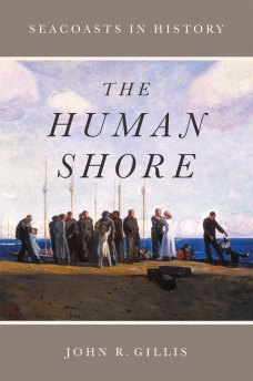 John Gillis_The Human Shore