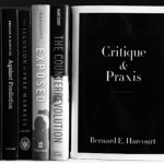 Confronting Theory and Praxis: An Interview with Bernard E. Harcourt
