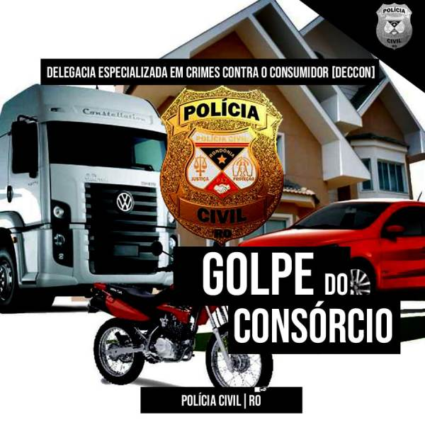 Polícia Civil faz alerta sobre golpes aplicados por empresas de consórcio