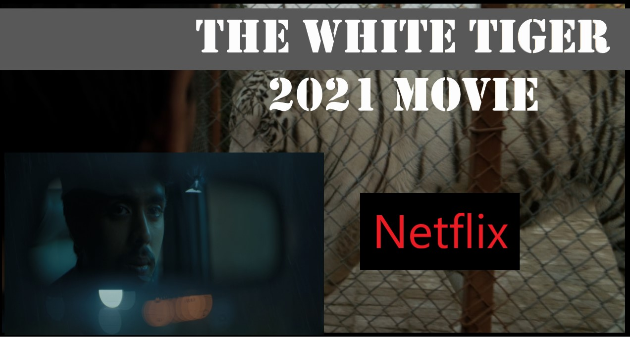 the white tiger full movie download, the white tiger movie download, the white tiger movie release date, the white tiger watch online free,