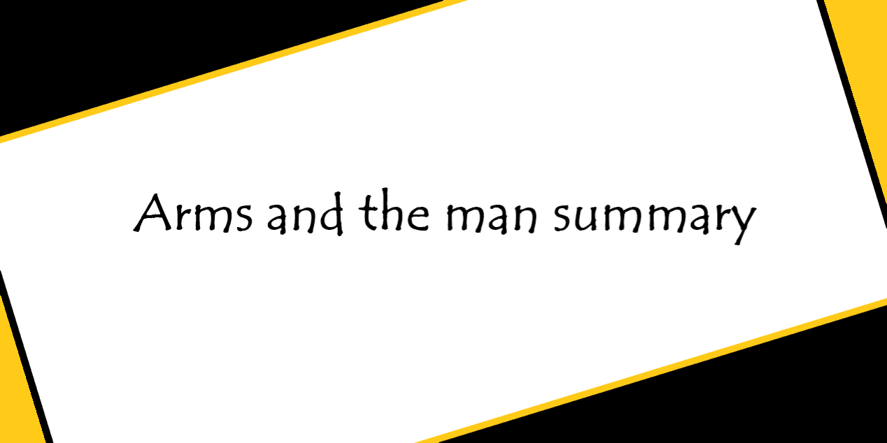 Arms and the man summary