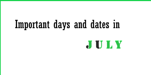 Important days and dates in July,