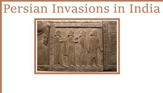 Persian Invasions in India