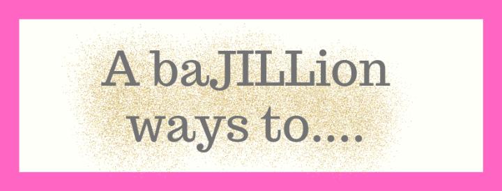 A baJILLion Ways to....-1