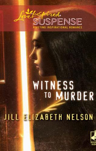 Cover for Jill Elizabeth Nelson's Book Witness to Murder, A Love Inspired Suspense Mystery